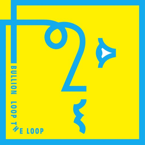 Bullion – Loop The Loop
